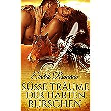 EROTIK ROMANE.: SAMMELBAND - Süsse Träume der harten Burschen (Biker, Western, Erotik, Liebe, Lust, Leidenschaft) (German Edition)