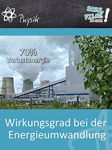 Wirkungsgrad bei der Energieumwandlung - Schulfilm Physik (Wirkungsgrad)