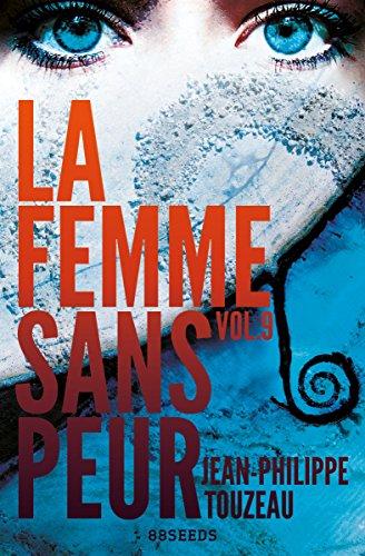 Jean-Philippe Touzeau (2017) - La femme sans peur Vol 9