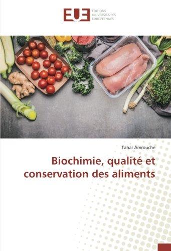 Biochimie, qualité et conservation des aliments