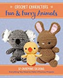 Crochet Characters Fun & Furry Animals: 12 Charming Designs, Everything You Need to Make 2 Precious Projects by Kristen Rask
