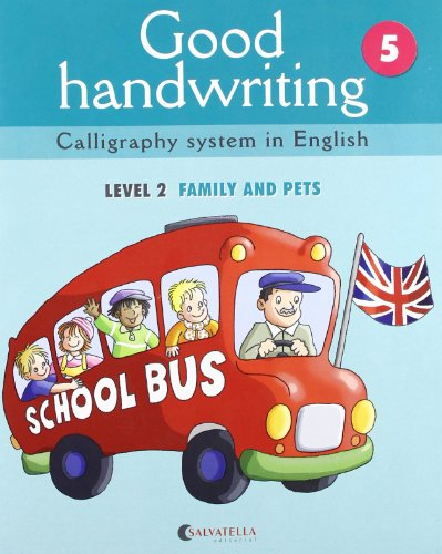 Good handwriting 5: Calligraphy system in English-level 2 family and pets