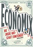 ECONOMIX: Wie unsere Wirtschaft funktioniert (oder auch nicht) (German Edition)