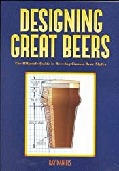 (Designing Great Beers: The Ultimate Guide to Brewing Classic Beer Styles) By Ray Daniels (Author) Paperback on ( Jan , 1998 )