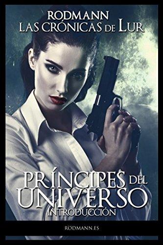 Las Crónicas de Lur (Príncipes del Universo) por Rodmann Rodmann