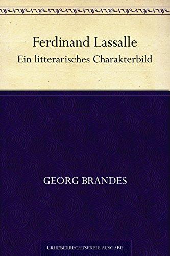 Ferdinand Lassalle. Ein litterarisches Charakterbild