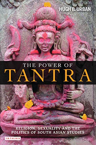 The Power of Tantra: Religion, Sexuality and the Politics of South Asian Studies (Library of Modern Religion Book 8) Epub Descargar