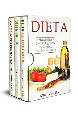 Dieta: 3 Manuscritos – Dieta Cetogénica, Dieta Paleo, Dieta Mediterránea