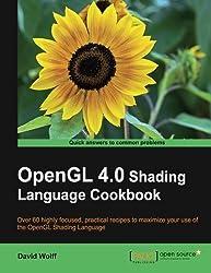 OpenGL 4.0 Shading Language Cookbook by David Wolff (2011-07-26)