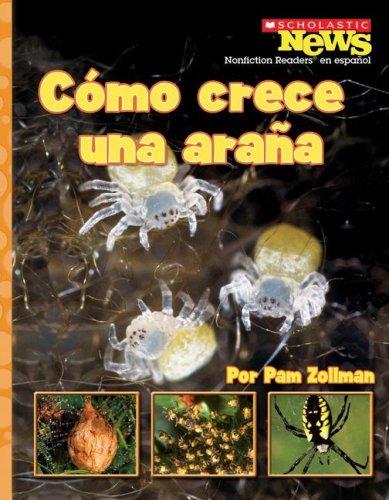 Como Crece una Arana (Scholastic News Nonficiton Readers En Espanol) por Pam Zollman