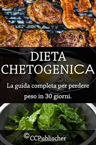 dieta chetogenica: la guida completa per perdere peso in 30 giorni.