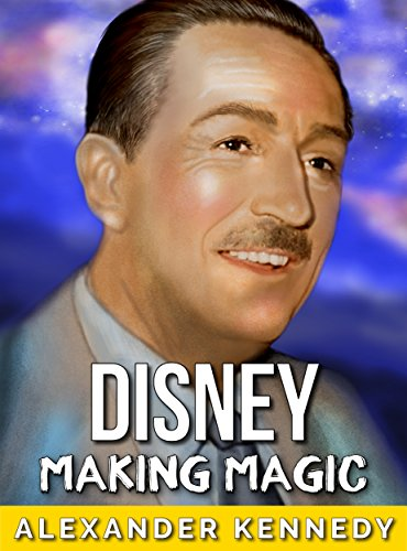 walt-disney-making-magic-the-true-story-of-walt-disney-historical-biographies-of-famous-people