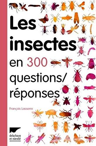 Les Insectes en 300 questions réponses par Francois Lasserre