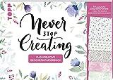 Das kreative Geschenkpapierbuch Never stop creating: 10 Bogen Geschenkpapier mit Anleitungen und Inspirationen zum kreativen Verpacken von Geschenken