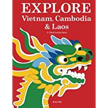 Explore Vietnam, Cambodia & Laos: A Travel Activity Book for Kids (Explore Books)