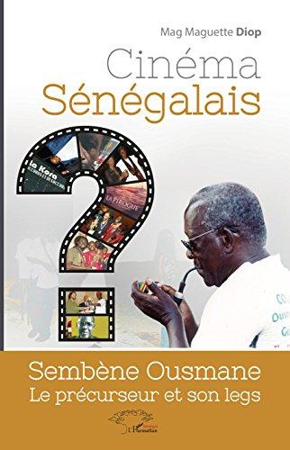 Cinéma sénégalais: Sembène Ousmane le précurseur et son legs par Mag Maguette Diop