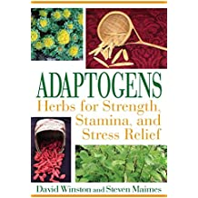 Adaptogens: Herbs for Strength, Stamina, and Stress Relief (English Edition)