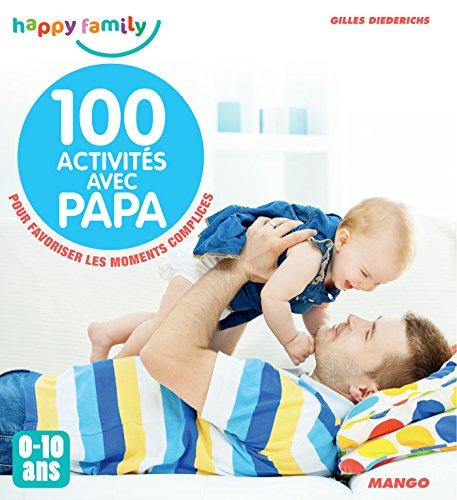 100 activités avec papa (0-10 ans) (Happy family) par Gilles Diederichs