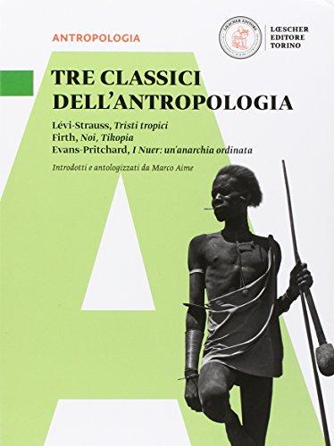 Tre classici dell'antropologia. Per le Scuole superiori. Con e-book. Con espansione online