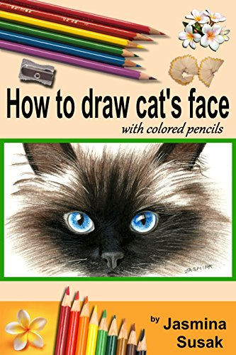 How To Draw Cat S Face Colored Pencil Guides For Kids And Adults Step By Step Drawing Tutorial How To Draw Cute Cat In Realistic Style Learn To
