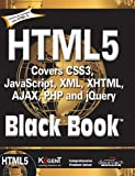 HTML5 Black Book: Covers Css3, Javascript,XML, XHTML, Ajax, PHP And Jquery (With CD) price comparison at Flipkart, Amazon, Crossword, Uread, Bookadda, Landmark, Homeshop18