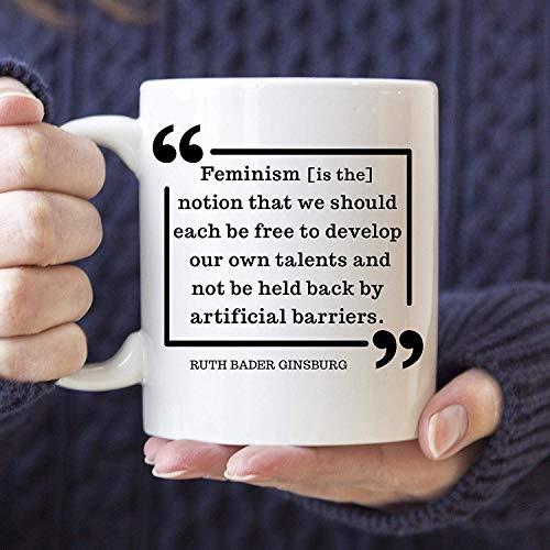 Ruth Bader Ginsburg Feminism Quote Coffee Mug Microwave Dishwasher Safe Cup Ceramic Made in USA Notorious RBG Mug