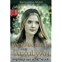Weihnachten auf Luxulyan: Anfänge der Schildmaid (Schildmaid-Saga, Band 1)