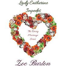 Lady Catherine Impedes: A Pride & Prejudice Novella (Darcy Marriage Series Book 2) (English Edition)