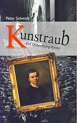 Kunstraub: Ein Oldenburg-Krimi