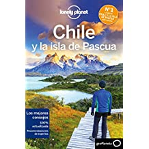 Chile y la isla de Pascua 6 (Lonely Planet-Guías de país)
