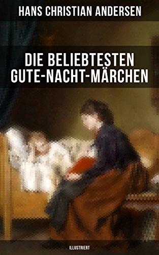 Die beliebtesten Gute-Nacht-Märchen (Illustriert): Rothkäppchen, Das hässliche Entlein, Däumelinchen, Rapunzel, Die zwölf Brüder, Dornröschen, Sneewittchen, ... Die Prinzessin auf der Erbse...