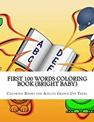 First 100 Words Coloring Book (Bright Baby): Children's Books for Early Learning