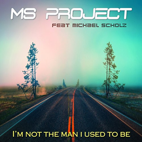 im-not-the-man-i-used-to-be-feat-michael-scholz