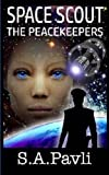 Space Scout - The Peacekeepers (Volume 2) by Mr S A Pavli (2016-03-08)