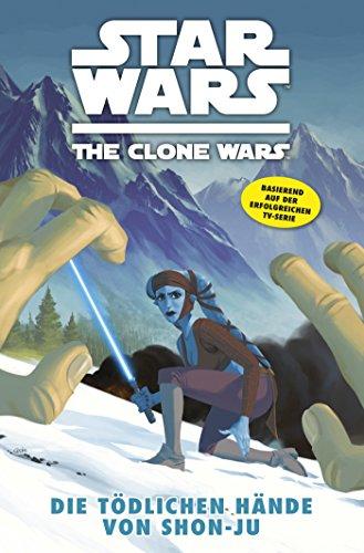 Star Wars: The Clone Wars (zur TV-Serie), Band 7 - Die tödlichen Hände von Shon-Ju (Star Wars - The Clone Wars)