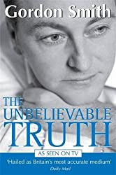 The unbelievable truth by Gordon SMITH (2005-08-02)