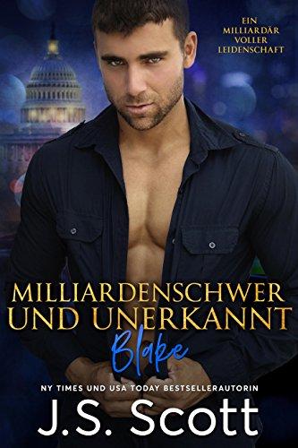Milliardenschwer und unerkannt ~ Blake: Ein Milliardär voller Leidenschaft, Buch 10