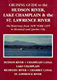 Image de Cruising Guide to the Hudson River, Lake Champlain & the St. Lawrence River: The Waterway from New York City to Montreal & Quebec City