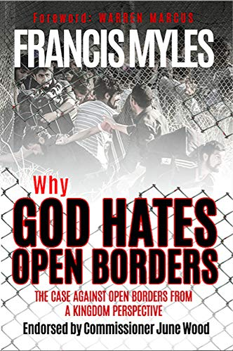 Why God Hates Open Borders: The Case Against Open Borders ...
