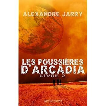 Les poussieres d'Arcadia: Livre 2