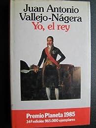 Yo, el rey par  Juan Antonio Vallejo-Nagera