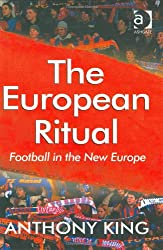 The European Ritual: Football in the New Europe