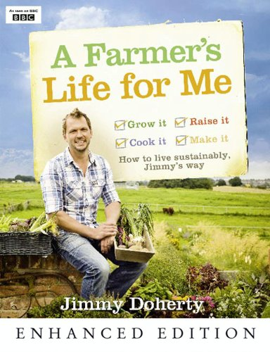 A Farmer's Life for Me: How to live sustainably, Jimmy's way (English Edition)