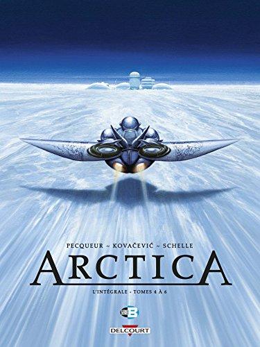 Arctica - Intégrale T04 à T06 par Daniel Pecqueur