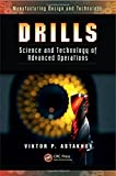 Drills: Science and Technology of Advanced Operations (Manufacturing Design and Technology)
