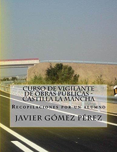 Descargar Libro Curso de Vigilante de Obras PÚblicas - Castilla la Mancha de Javier Gómez Pérez