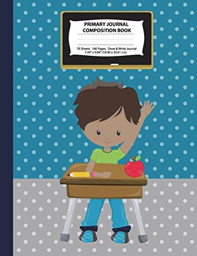 Primary Journal Composition Book: Hispanic, Biracial, Black Boy w/ Green Shirt in a Classroom - Grades K-2 Draw and Write Notebook, Story Journal w/ ... Homeschool Notebook (Class Act Series) por Eden x Destiny