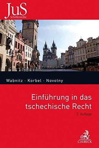 Einführung in das tschechische Recht (JuS-Schriftenreihe/Ausländisches Recht, Band 188)