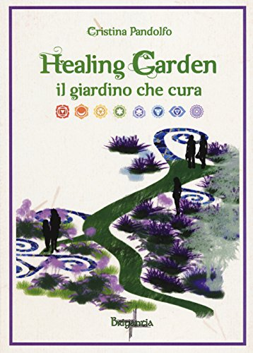 Healing garden. Il giardino che cura