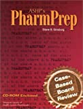 Ashp's Pharmprep Case Based Boared Review (CD-ROM Include)